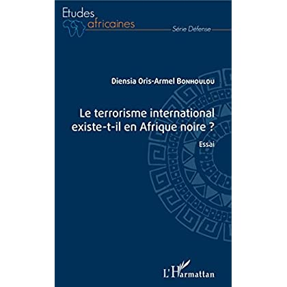 Le terrorisme international existe-t-il en Afrique noire ?: Essai (Études africaines)