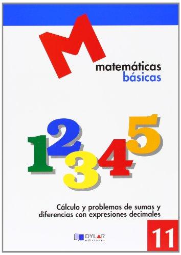 MATEMATICAS BASICAS - 11 Cálculo y problemas de sumas y diferencias con expresiones decimales