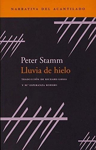 Lluvia de hielo (Narrativa del Acantilado) por Peter Stamm