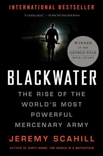 Blackwater: The Rise of the World's Most Powerful Mercenary Army [Revised and Updated] by Scahill, Jeremy (2008) Paperback