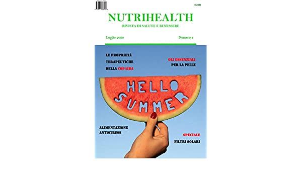 Nutrihealth Luglio 2020 Nutrihealth Rivista Di Salute E Benessere Italian Edition Ebook Roberta Graziano Amazon In Kindle Store