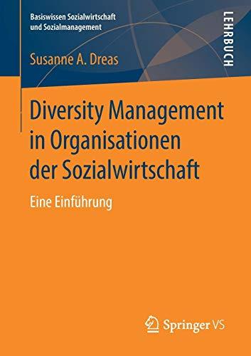 Diversity Management in Organisationen der Sozialwirtschaft: Eine Einführung (Basiswissen Sozialwirtschaft und Sozialmanagement)