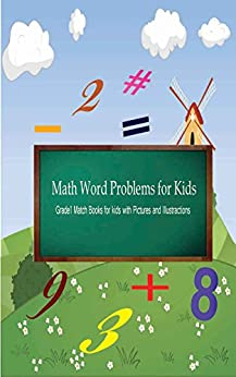 Word Problems Grade 1 : Illustrated Math Word Problems for Kids : Grade 1 Math Books for Kids: Math Addition and Subtraction - Illustrated Kids Math Workbooks ... Math Workbooks) (English Edition) von [Gala, Priyank]