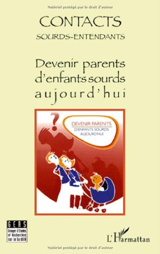 Contacts Sourds-Entendants, N° 5 Janvier 2010 : Devenir parents d'enfants sourds aujourd'hui