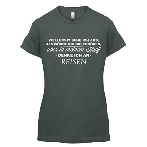 Vielleicht sehe ich aus als würde ich dir zuhören aber in meinem Kopf denke ich an Reisen - Damen T-Shirt - 14 Farben Dunkelgrau