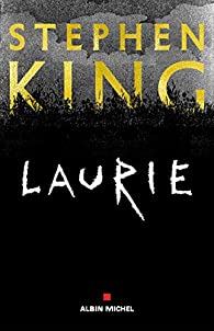 Laurie Stephen King Babelio