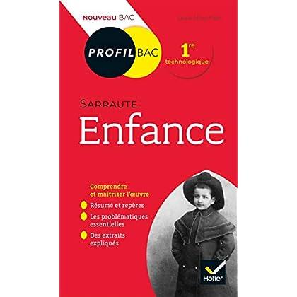 Profil - Sarraute, Enfance : toutes les clés d analyse pour le bac (programme de français 1re 2019-2020) (Profil Bac)