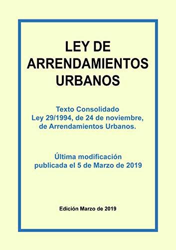 Ley de Arrendamientos Urbanos. Texto consolidado: Texto ...