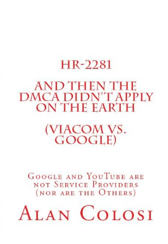 hr-2281-and-then-the-dmca-didnt-apply-on-the-earth-viacom-vs-google-google-and-youtube-are-not-servi