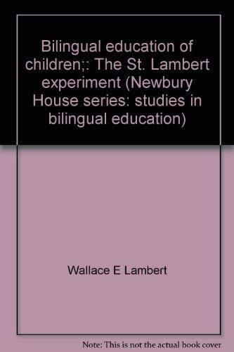 Bilingual education of children;: The St. Lambert experiment (Newbury House series: studies in bilingual education)