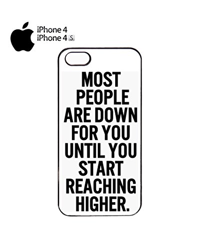 Most People Are Down For You Until You Start Reaching Higher Mobile Phone Case Cover iPhone 6 Plus + White Noir