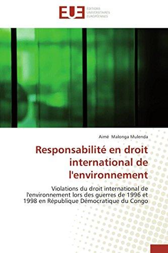 Responsabilité en droit international de l'environnement par  Aimé MALONGA MULENDA