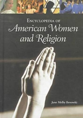Encyclopedia of American Women and Religion par June Melby Benowitz