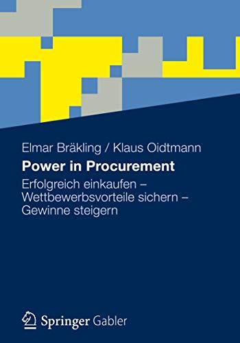 Power in Procurement: Erfolgreich einkaufen - Wettbewerbsvorteile sichern - Gewinne steigern