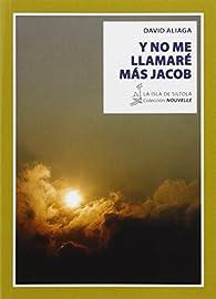 Y NO ME LLAMARÉ MÁS JACOB par  DAVID ALIAGA MUÑOZ