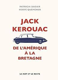 Jack Kerouac: Breton d'Amérique par Patricia Dagier