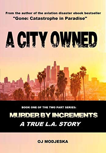 A City Owned: Murder by Increments Book One by [Modjeska, OJ]