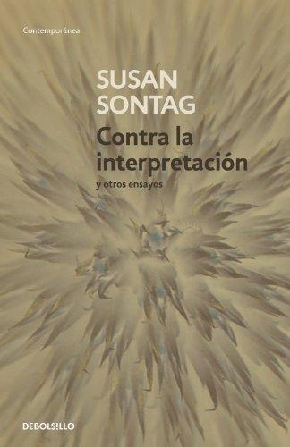Contra la interpretación y otros ensayos (CONTEMPORANEA) por Susan Sontag