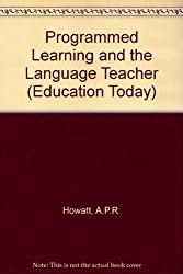 Programmed Learning and the Language Teacher (Education Today)