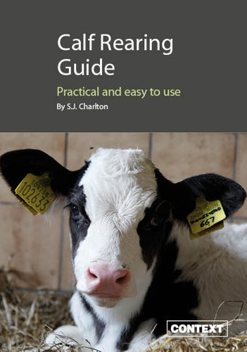 Calf Rearing Guide - Practical & Easy to Use by S.J. Charlton (2013) Paperback