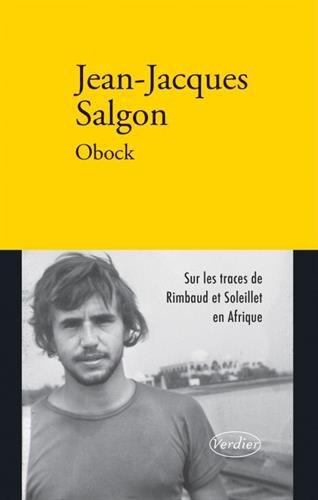 Obock : Rimbaud et Soleillet en Afrique