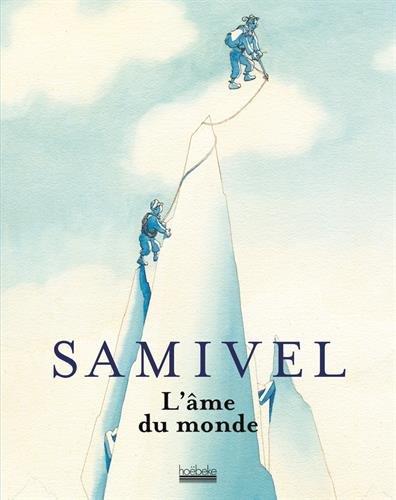 Samivel : L'âme du monde par Jean-Pierre Coutaz