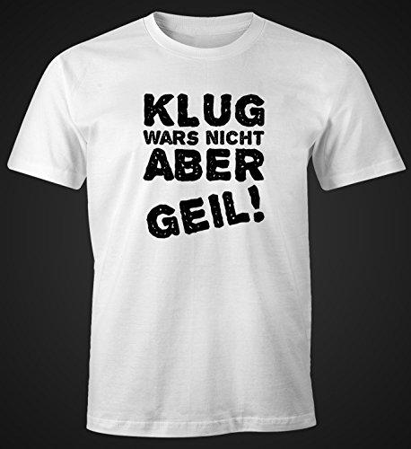 Klug wars nicht aber geil! Herren T-Shirt Fun-Shirt Moonworks® Klug2 weiß