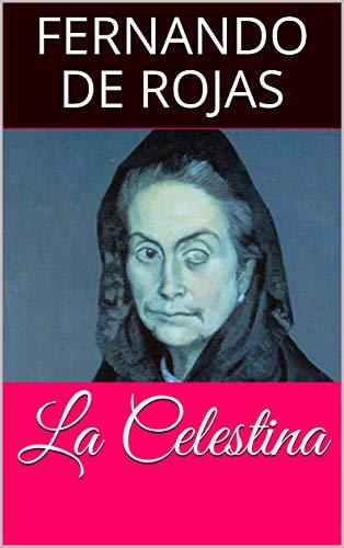 La Celestina eBook: Fernando de Rojas, Libros Serendipia: Amazon ...