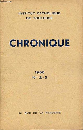 N°2-3 - JUILLET-OCTOBRE 1956 - CHRONIQUE - Résultats du Concours général et du Concours interscolaire - VIIIe Rencontre philosophique - Soutenance de thèse à la Faculté de Droit canonique - Etc.