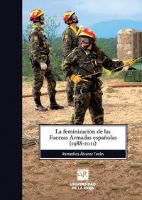 La feminización de las Fuerzas Armadas españolas, 1988-2011 por Remedios Álvarez Terán