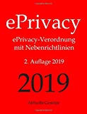 ePrivacy, ePrivacy-Verordnung mit Nebenrichtlinien, 2. Auflage 2019, Aktuelle Gesetze: ePrivacy-Verordnung mit Nebenrichtlinien