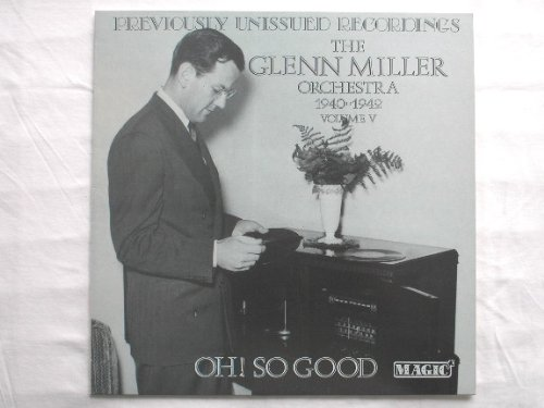 Miller, Glenn Oh So Good LP Magic AWE29 EX/EX 1987 Tracks: Oh So Good, My My, High On A Windy Hill, Caribbean Clipper, My Buddy, Say Si Si, Pennsylvania 6-5000, Blue, The Gentleman Needs A Shave, Song Of The Volga Boatmen, Largo (Goin Home), Bugle Woogie, You Walk By, I'll Take You Home Again Kathleen, Outside Of That I Love You, Drink To Me Only With Thine Eyes, Let's All Sing Together, Caprice Viennois