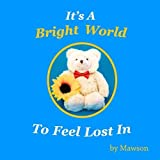Book cover image for It's a Bright World to Feel Lost In