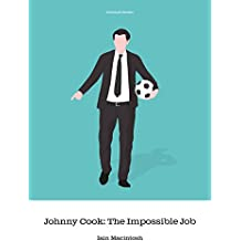 Johnny Cook: The Impossible Job