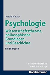 Psychologie: Wissenschaftstheorie, Philosophische Grundlagen Und Geschichte. Ein Lehrbuch by Harald Walach (2013-09-19)