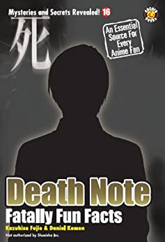 Death Note: Fatally Fun Facts (Mysteries and Secrets Revealed! Book 16) by [DH Publishing]