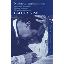 Nuestros antepasados: El vizconde demediado. El baron rampante. El caballero inexistente (Spanish Edition) by Italo Calvino (2010-12-28)