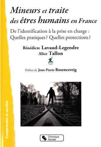 Mineurs et traite des tres humains en France : De l'identification  la prise en charge : Quelles pratiques ? Quelles protections ?