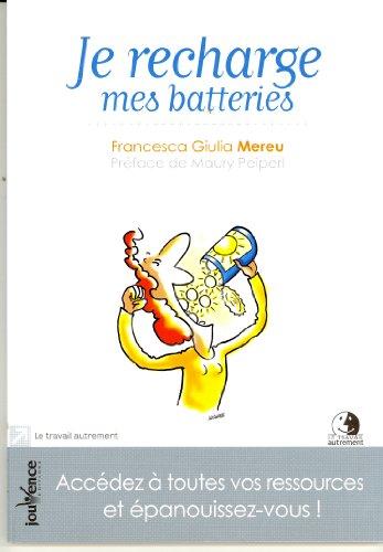 Je recharge mes batteries : Accédez à toutes vos ressources et épanouissez-vous !