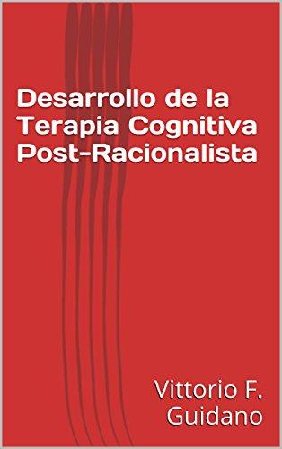 Desarrollo de la Terapia Cognitiva Post-Racionalista por Vittorio F. Guidano