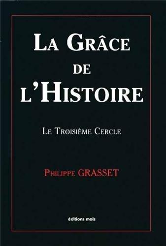 La grâce de l'Histoire : Le troisième cercle par Philippe Grasset
