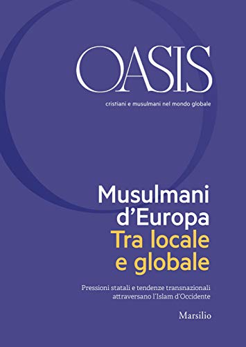 Oasis n. 28, Musulmani dEuropa. Tra locale e globale: Novembre ...