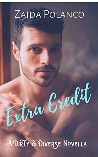 Extra Credit: A Dirty & Diverse Novella (English Edition)