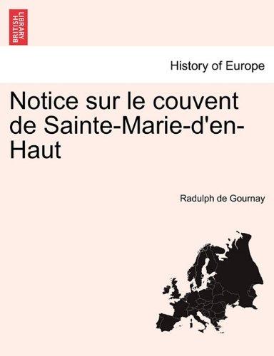 Notice sur le couvent de Sainte-Marie-d'en-Haut