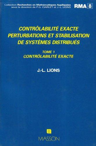 Contrôlabilité exacte, perturbations et stabilisation de systèmes distribués, tome 1. Contrôlabilité exacte