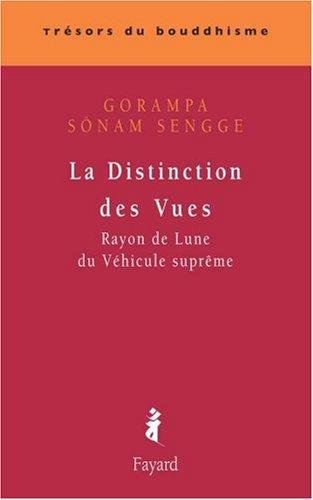 La Distinction des Vues : Rayon de Lune du Véhicule Suprême par Gorampa Sönam Sengue