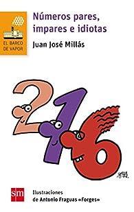 Números pares, impares e idiotas par Juan José Millás