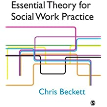 Essential Theory for Social Work Practice by Chris Beckett (21-Mar-2006) Paperback
