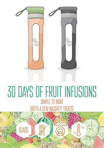 30 Days of Fruit Infused Water: Simple to Make (with a few naughty treats) (B On 1 Fruit Infusions) (English Edition) - Laura Vitamine