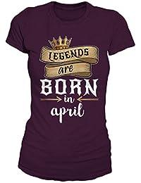 Legends Are Born In April Geburtstag Geschenk T-Shirt Damen